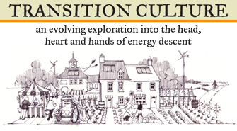 Transition Culture - an evolving exploration into the head, heart and hands of energy descent