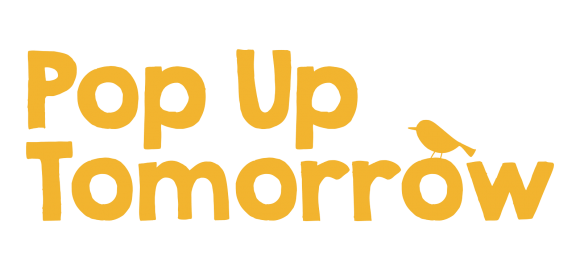 Why 'Pop Up Tomorrow'?
