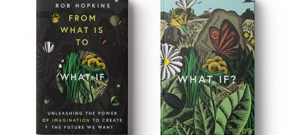The Importance of Imagination – an interview with Rob Hopkins