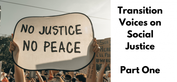 Transition Voices on Social Justice – Part One