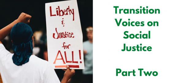 Transition Voices on Social Justice – Part Two