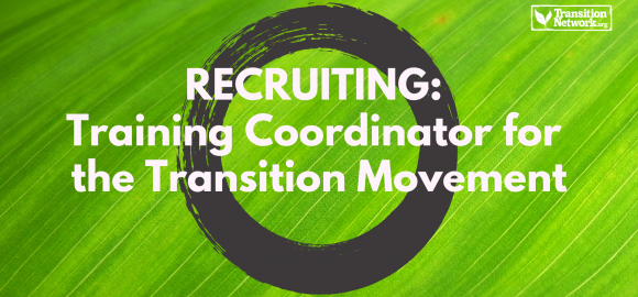 Recruiting: Training Coordinator for the Transition Movement