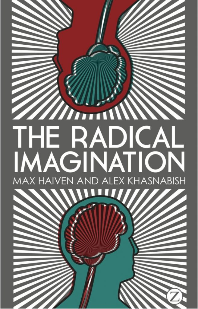 """Front cover of book by Max Haiven and Alex Khasnabish - """"The Radical Imagination"""""""
